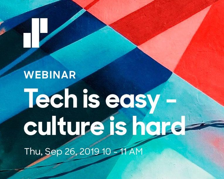 Tech is Easy, Culture is hard - Webinar